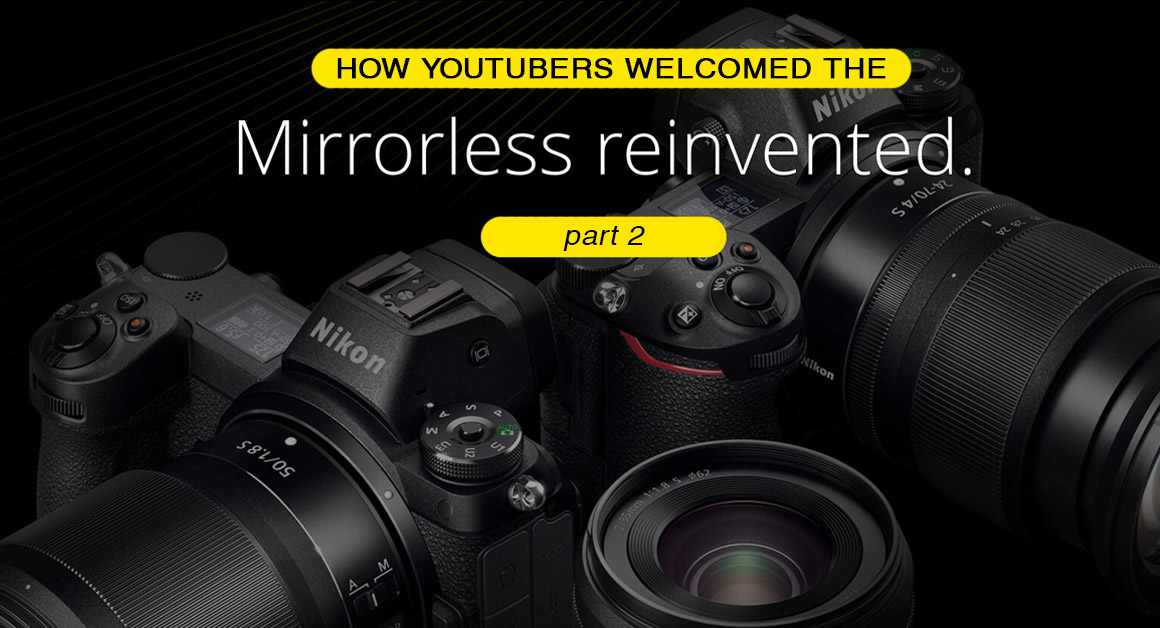 "How YouTube welcomed the ""Mirorrless Reinvented""- part 1"